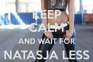 keep-calm-and-wait-for-natasja-less-on-nghty